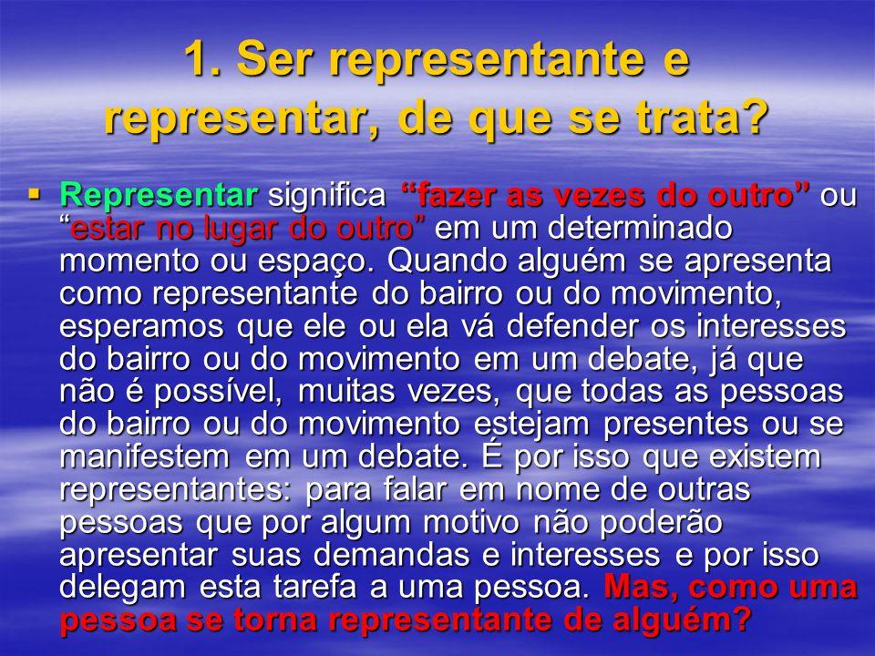 1. Ser representante e representar, de que se trata