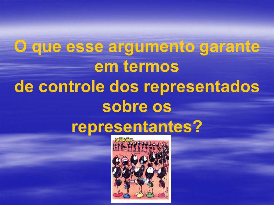 O que esse argumento garante em termos de controle dos representados sobre os representantes