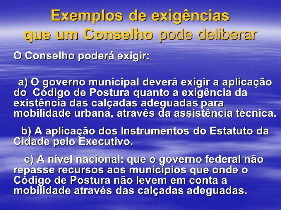 Exemplos de exigências que um Conselho pode deliberar