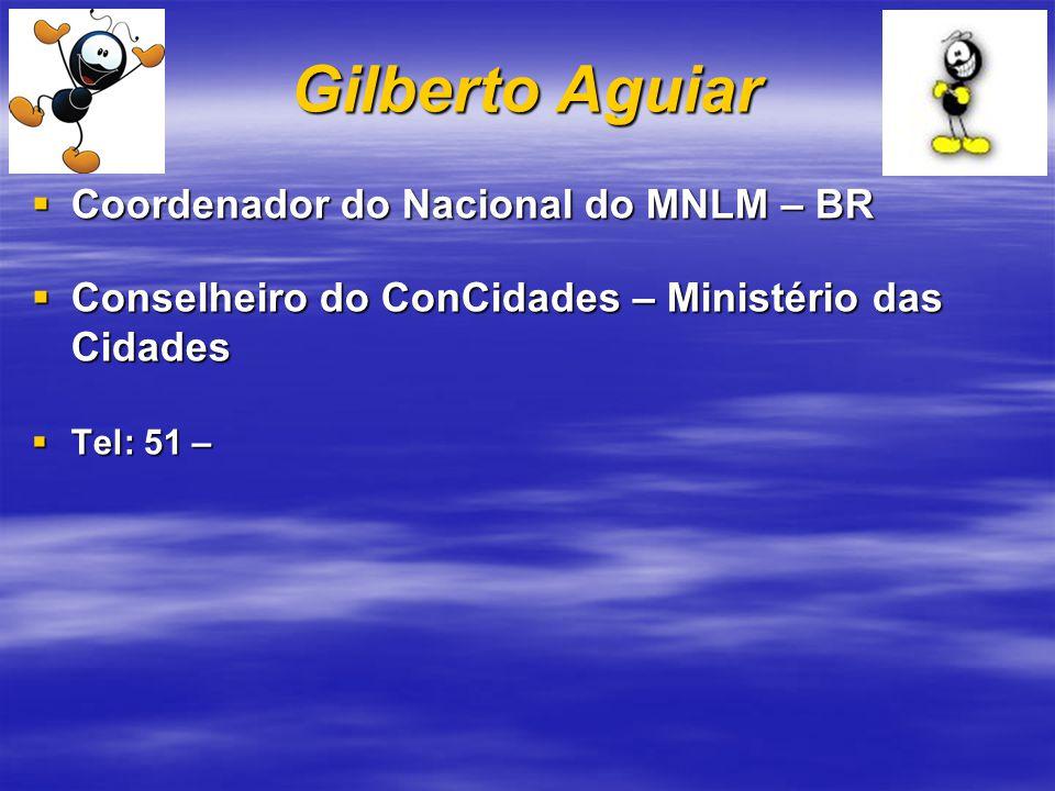 Gilberto Aguiar Coordenador do Nacional do MNLM – BR