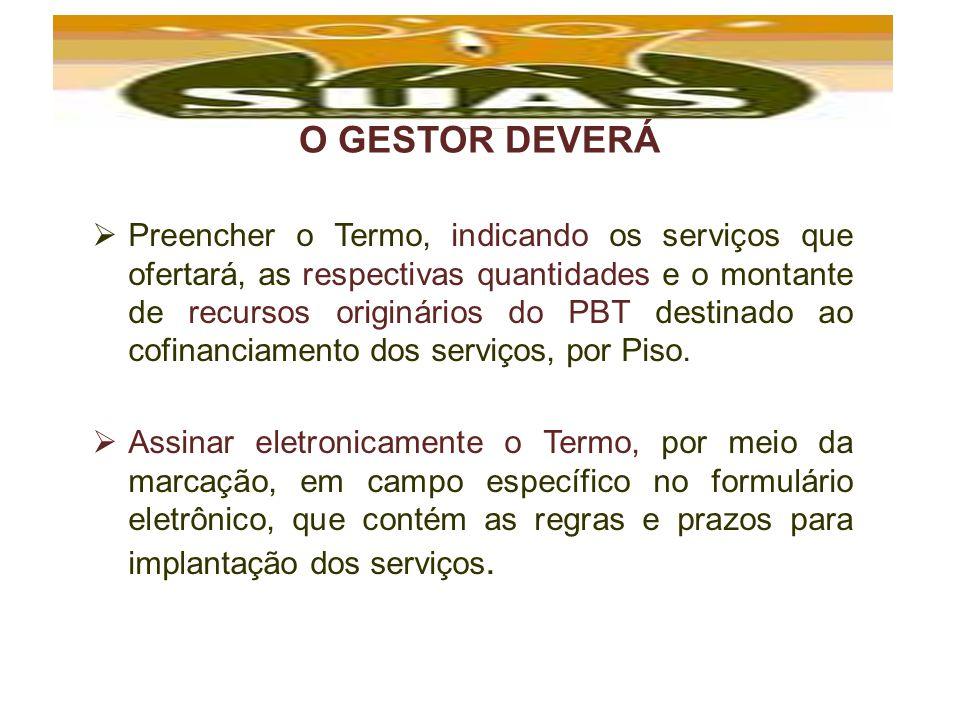 O GESTOR DEVERÁ