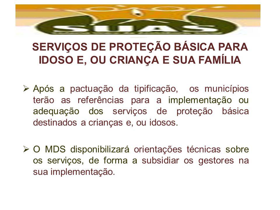 SERVIÇOS DE PROTEÇÃO BÁSICA PARA IDOSO E, OU CRIANÇA E SUA FAMÍLIA