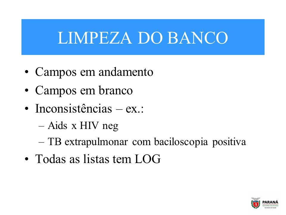 LIMPEZA DO BANCO Campos em andamento Campos em branco