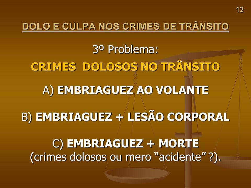 DOLO E CULPA NOS CRIMES DE TRÂNSITO CRIMES DOLOSOS NO TRÂNSITO