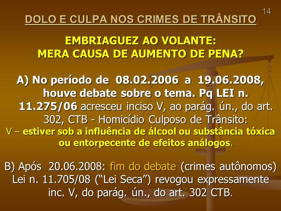DOLO E CULPA NOS CRIMES DE TRÂNSITO EMBRIAGUEZ AO VOLANTE: