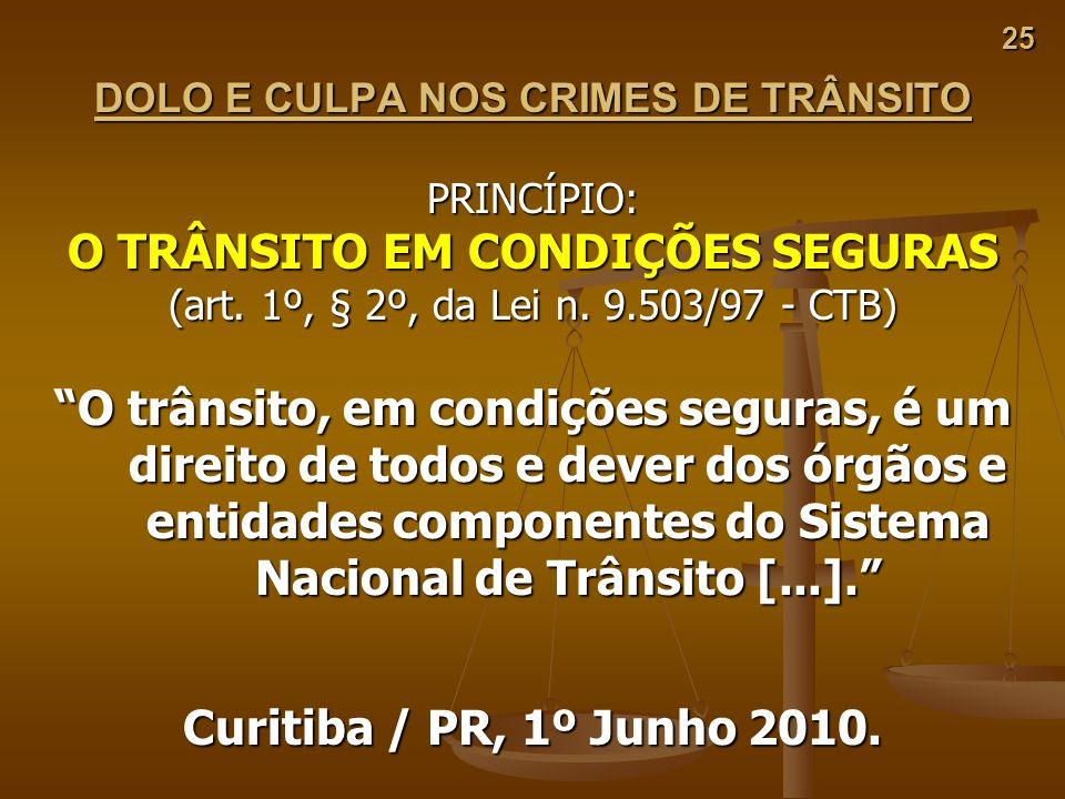 DOLO E CULPA NOS CRIMES DE TRÂNSITO O TRÂNSITO EM CONDIÇÕES SEGURAS