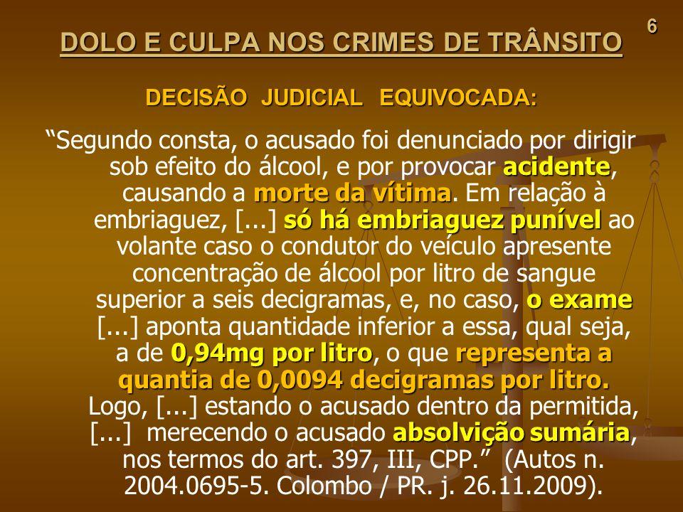 DOLO E CULPA NOS CRIMES DE TRÂNSITO DECISÃO JUDICIAL EQUIVOCADA: