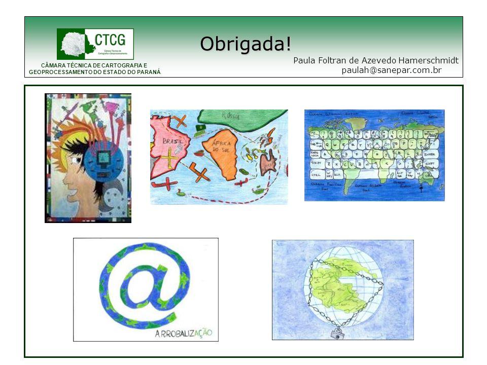 Obrigada! Paula Foltran de Azevedo Hamerschmidt paulah@sanepar.com.br