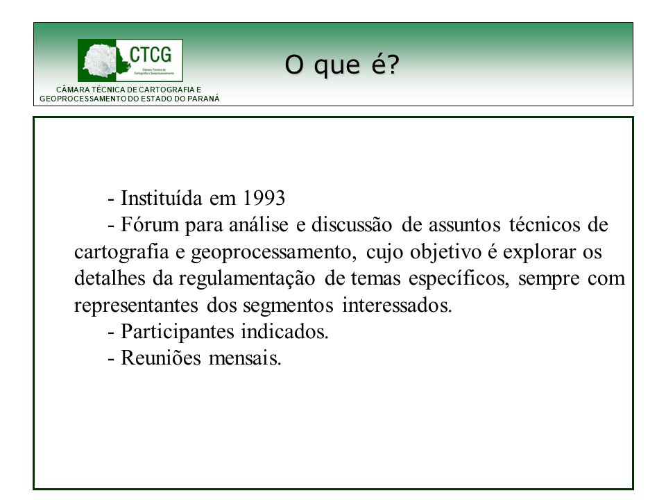 O que é - Instituída em 1993.