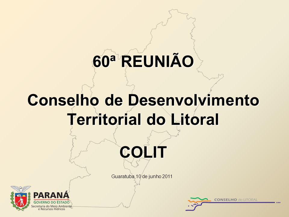 60ª REUNIÃO Conselho de Desenvolvimento Territorial do Litoral COLIT