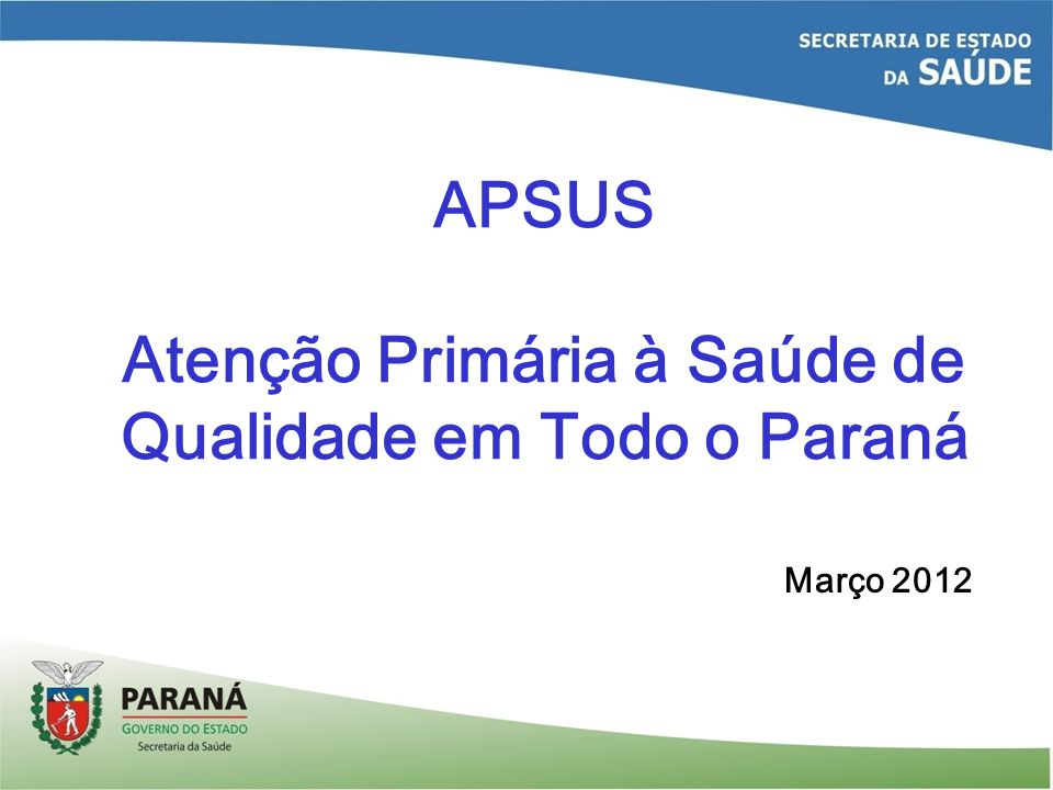APSUS Atenção Primária à Saúde de Qualidade em Todo o Paraná