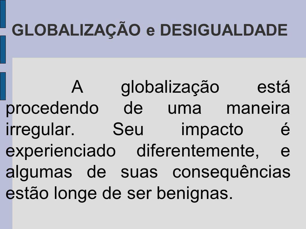 GLOBALIZAÇÃO e DESIGUALDADE