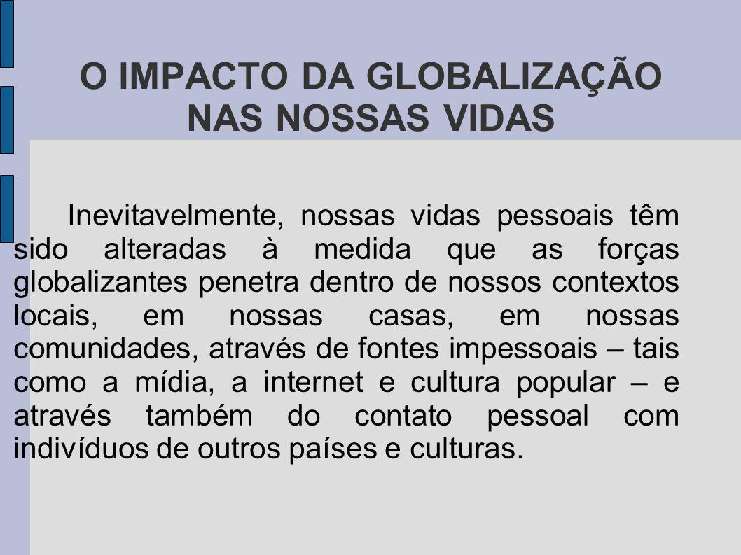 O IMPACTO DA GLOBALIZAÇÃO NAS NOSSAS VIDAS