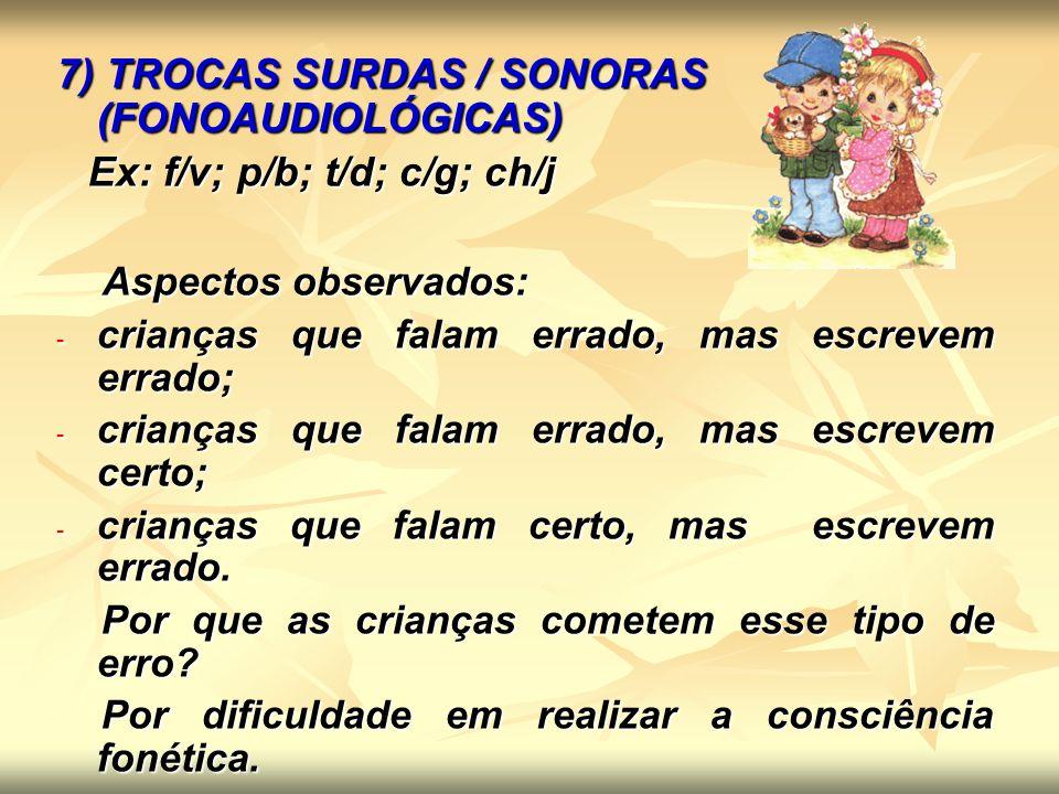 7) TROCAS SURDAS / SONORAS (FONOAUDIOLÓGICAS)