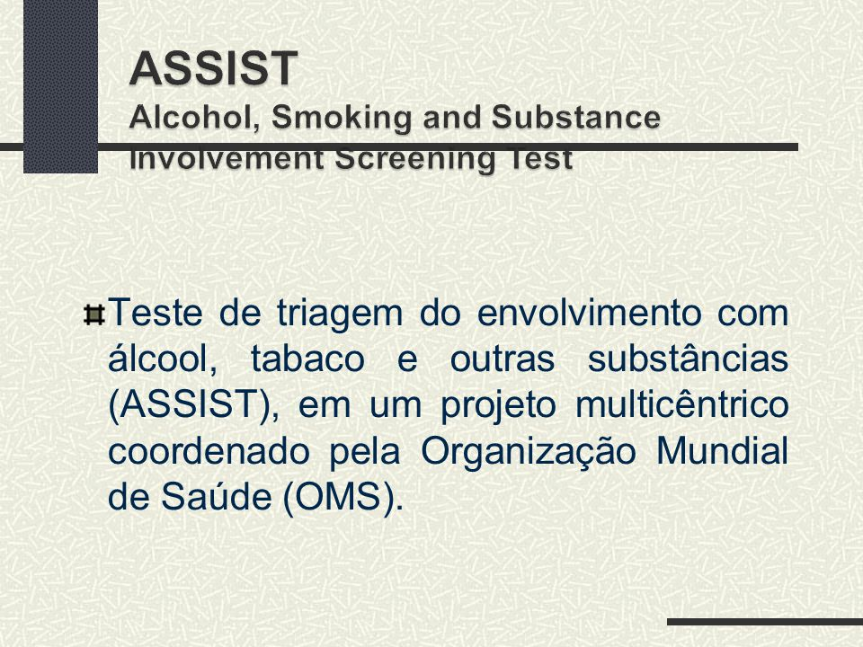 ASSIST Alcohol, Smoking and Substance Involvement Screening Test
