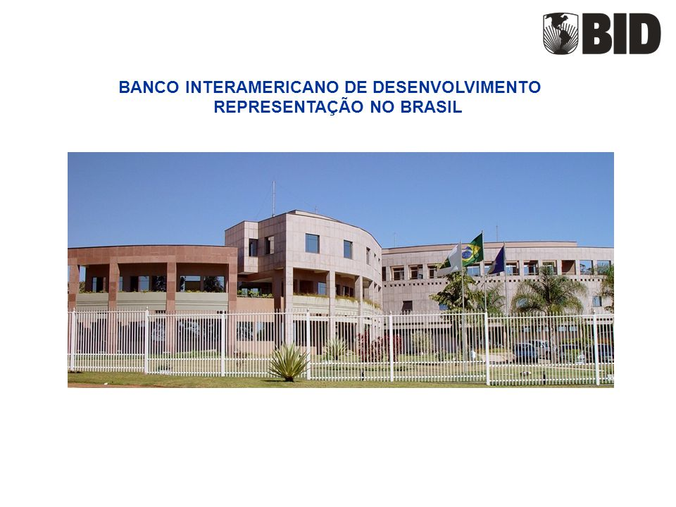 BANCO INTERAMERICANO DE DESENVOLVIMENTO REPRESENTAÇÃO NO BRASIL