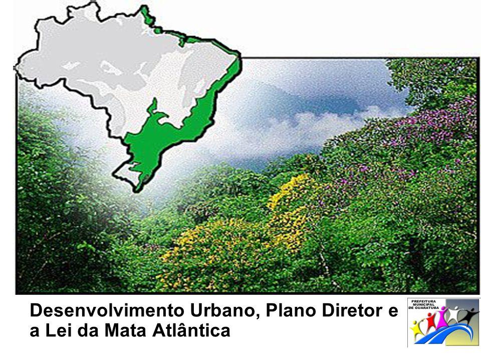 Desenvolvimento Urbano, Plano Diretor e a Lei da Mata Atlântica
