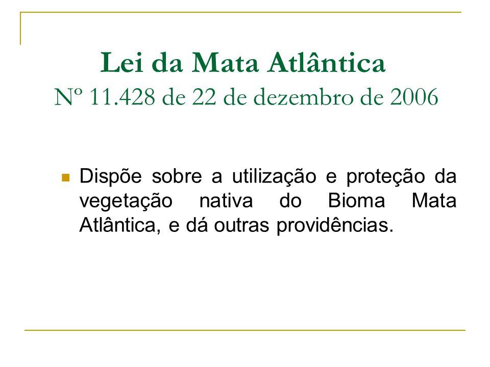 Lei da Mata Atlântica Nº 11.428 de 22 de dezembro de 2006