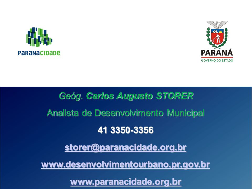 Geóg. Carlos Augusto STORER Analista de Desenvolvimento Municipal