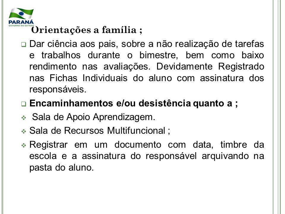 Orientações a família ;
