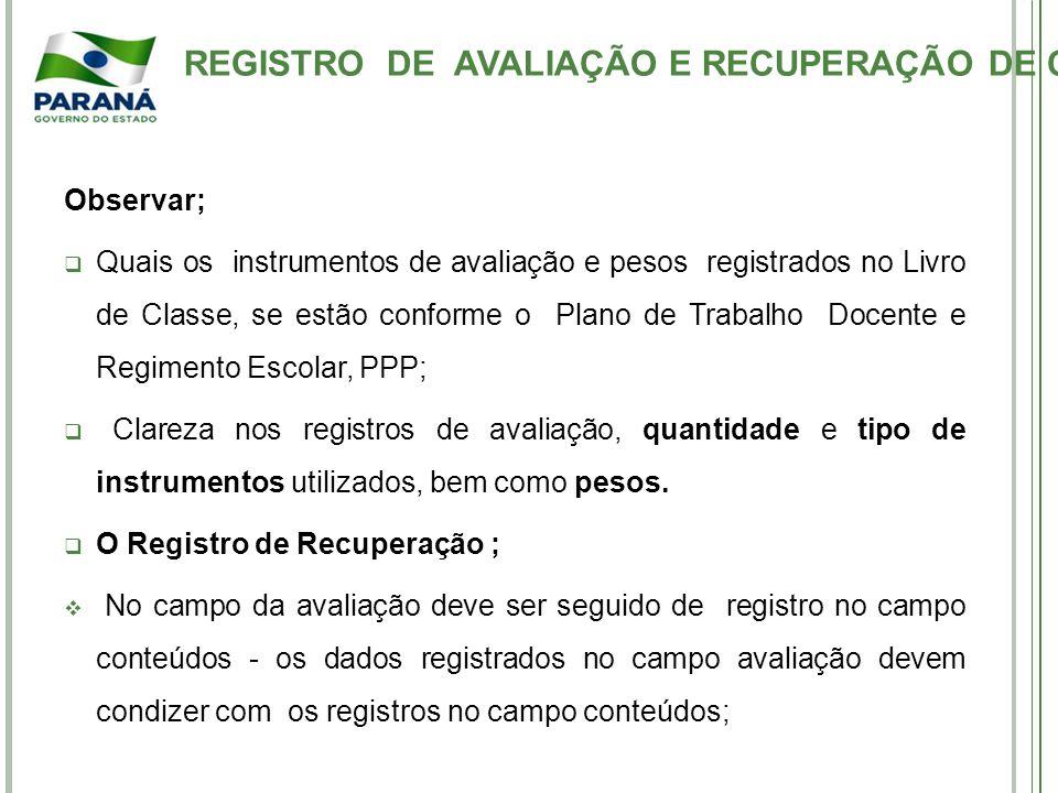REGISTRO DE AVALIAÇÃO E RECUPERAÇÃO DE CONTEÚDO ;