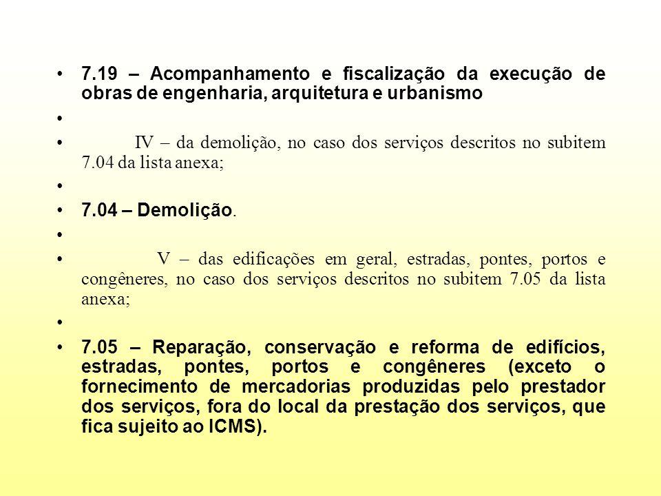7.19 – Acompanhamento e fiscalização da execução de obras de engenharia, arquitetura e urbanismo