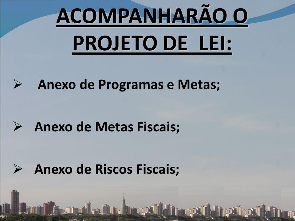 ACOMPANHARÃO O PROJETO DE LEI: