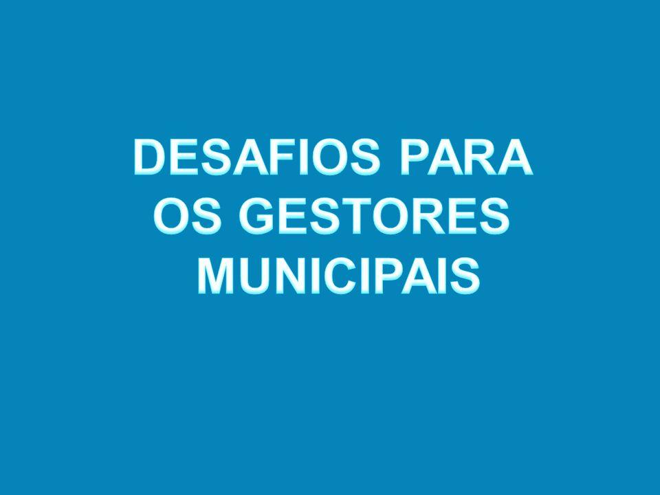 DESAFIOS PARA OS GESTORES MUNICIPAIS