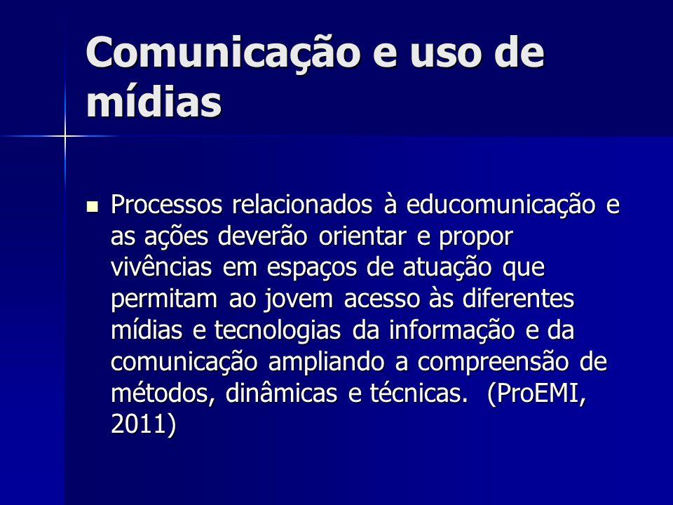 Comunicação e uso de mídias