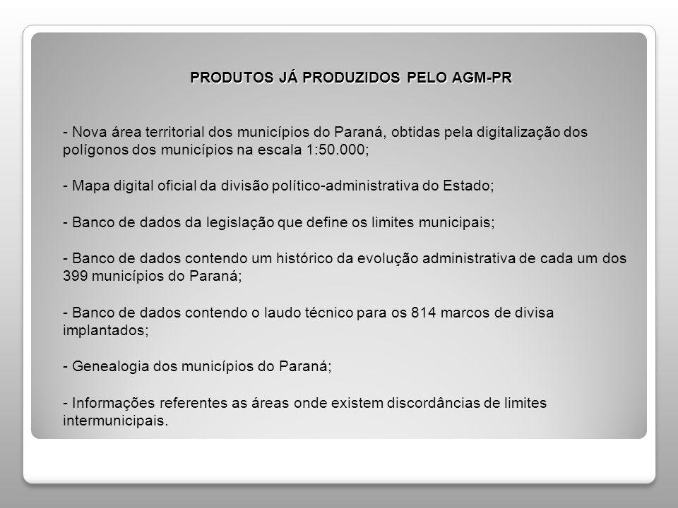 PRODUTOS JÁ PRODUZIDOS PELO AGM-PR - Nova área territorial dos municípios do Paraná, obtidas pela digitalização dos polígonos dos municípios na escala 1:50.000; - Mapa digital oficial da divisão político-administrativa do Estado; - Banco de dados da legislação que define os limites municipais; - Banco de dados contendo um histórico da evolução administrativa de cada um dos 399 municípios do Paraná; - Banco de dados contendo o laudo técnico para os 814 marcos de divisa implantados; - Genealogia dos municípios do Paraná; - Informações referentes as áreas onde existem discordâncias de limites intermunicipais.