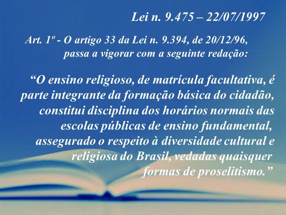 O ensino religioso, de matrícula facultativa, é