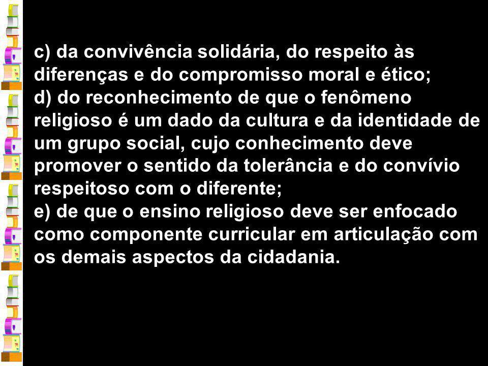 c) da convivência solidária, do respeito às diferenças e do compromisso moral e ético;