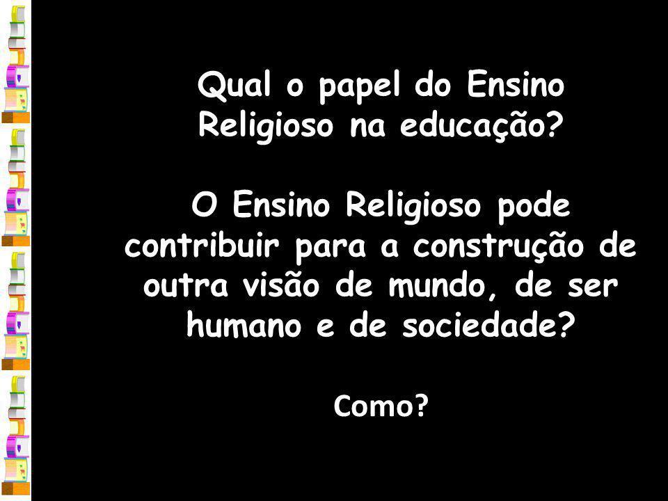 Qual o papel do Ensino Religioso na educação