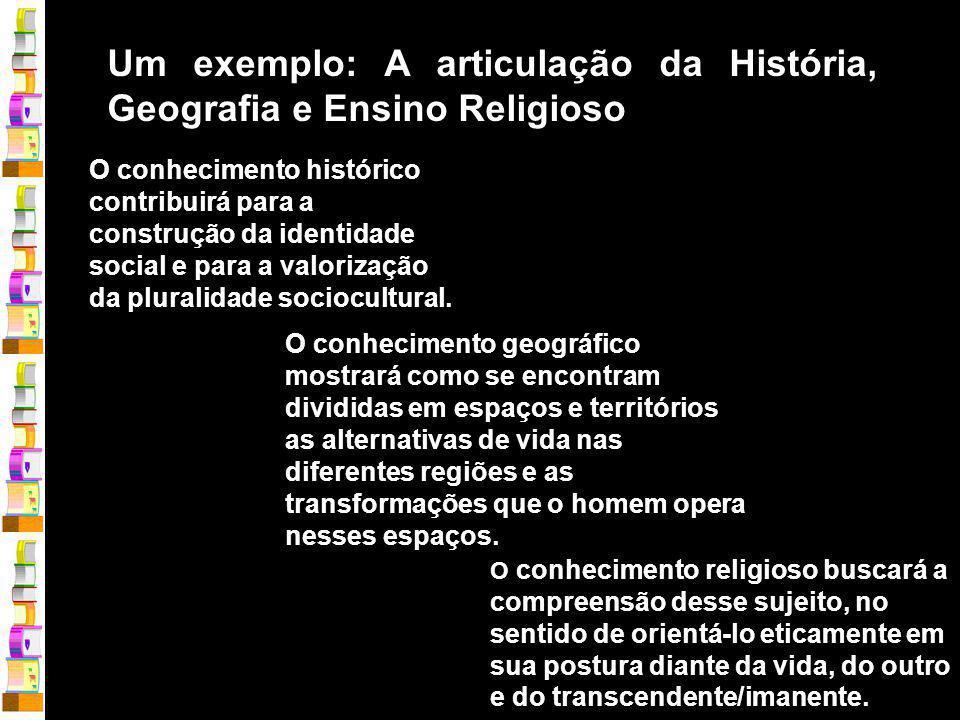Um exemplo: A articulação da História, Geografia e Ensino Religioso