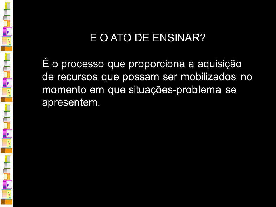 E O ATO DE ENSINAR