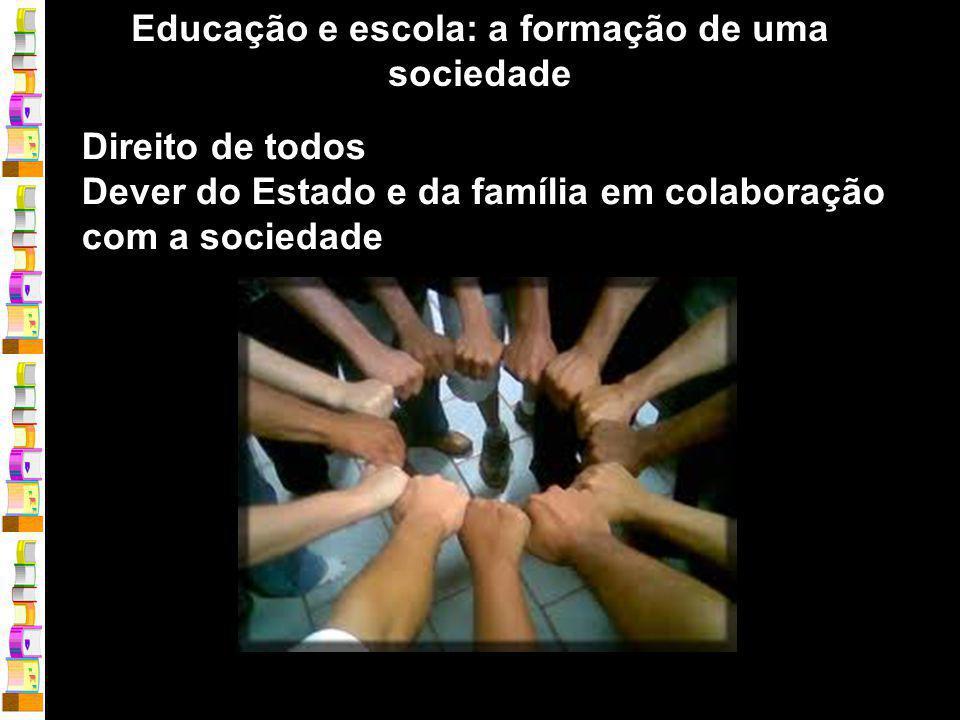 Educação e escola: a formação de uma sociedade