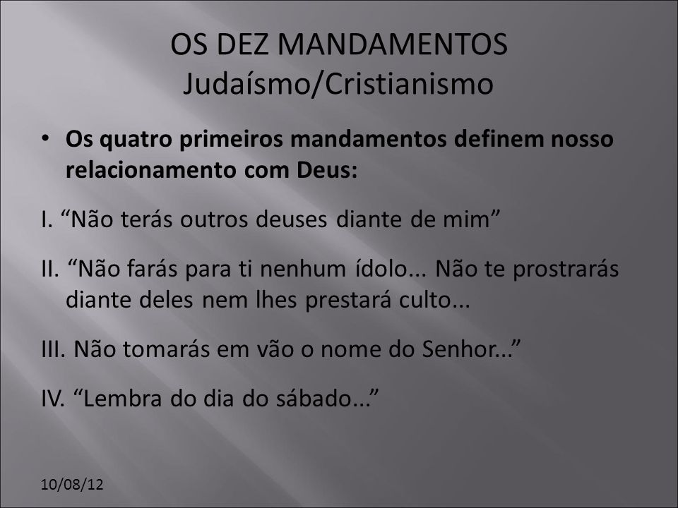 OS DEZ MANDAMENTOS Judaísmo/Cristianismo