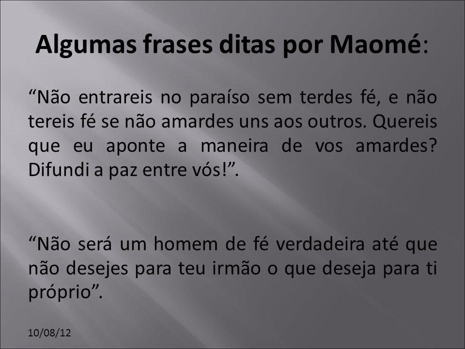 Algumas frases ditas por Maomé: