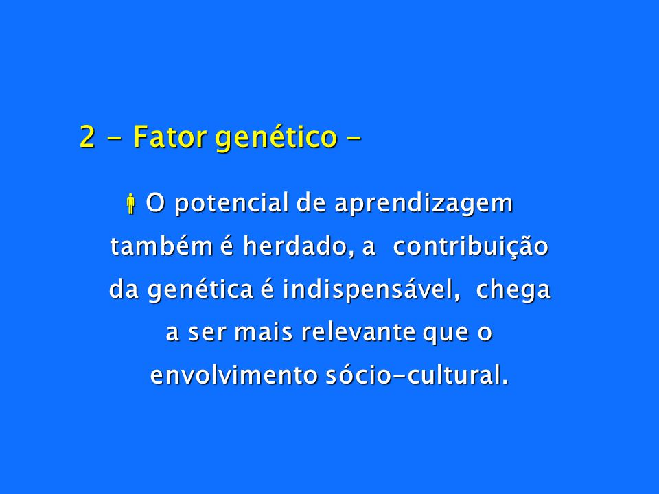 2 - Fator genético -