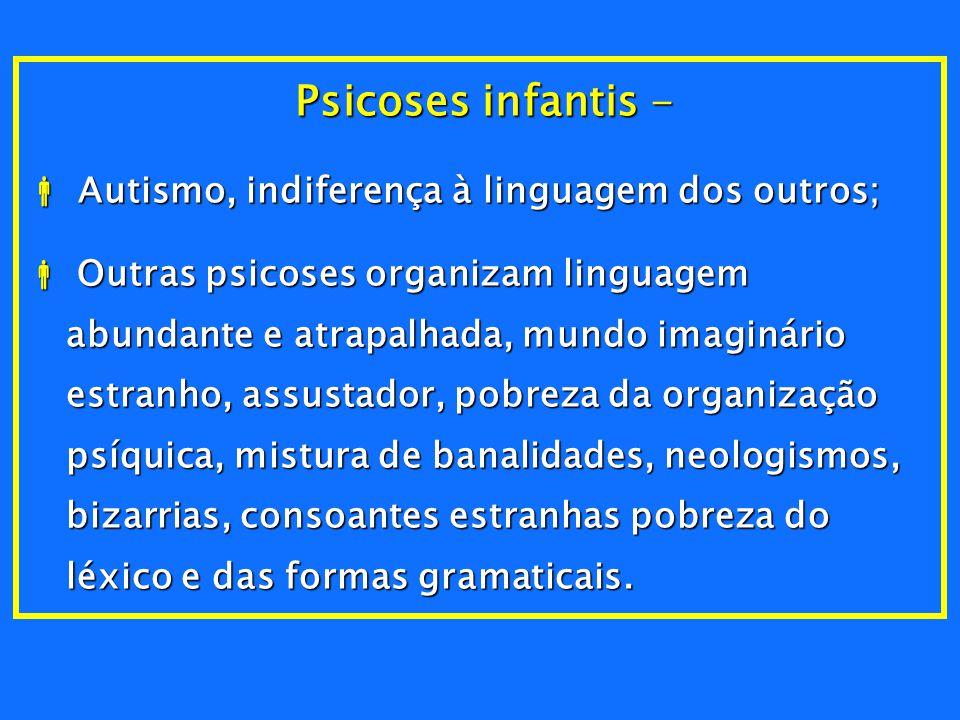 Autismo, indiferença à linguagem dos outros;