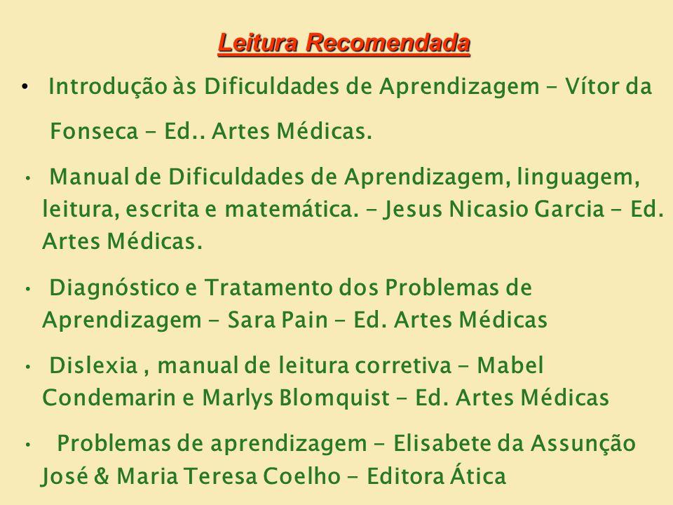 Leitura Recomendada Introdução às Dificuldades de Aprendizagem - Vítor da. Fonseca - Ed.. Artes Médicas.
