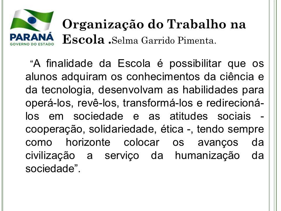 Organização do Trabalho na Escola .Selma Garrido Pimenta.