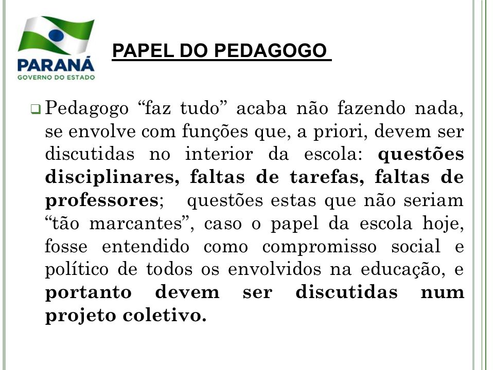 PAPEL DO PEDAGOGO PAPEL DO PEDAGOGO