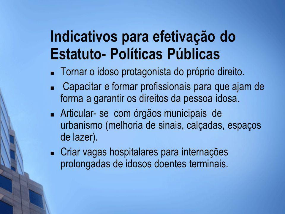 Indicativos para efetivação do Estatuto- Políticas Públicas