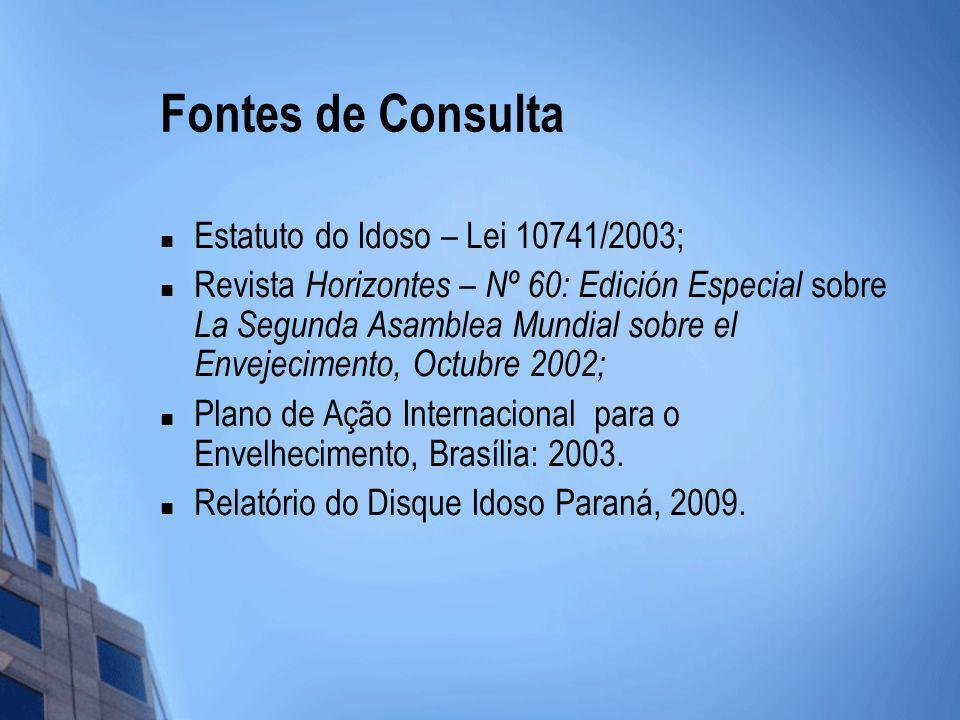 Fontes de Consulta Estatuto do Idoso – Lei 10741/2003;
