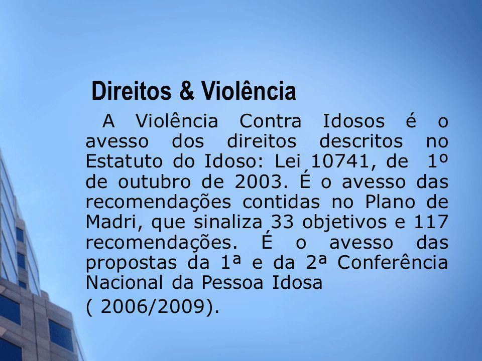 Direitos & Violência ( 2006/2009).