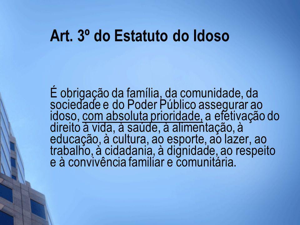 Art. 3º do Estatuto do Idoso