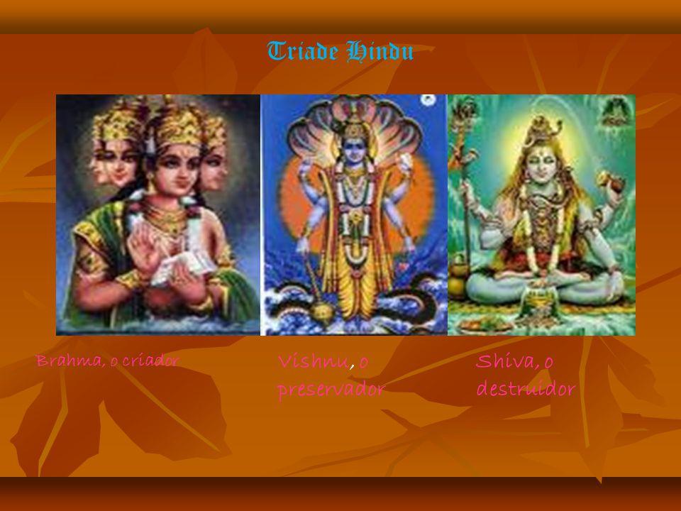 Triade Hindu Vishnu, o preservador Shiva, o destruidor