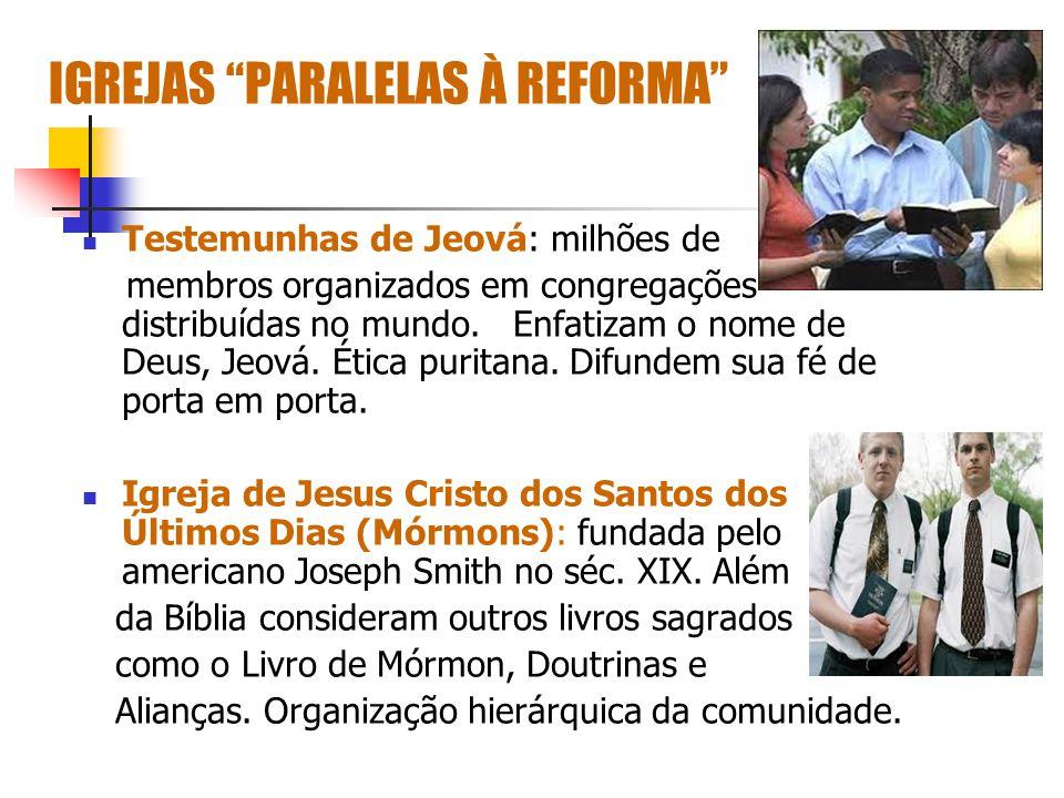 IGREJAS PARALELAS À REFORMA