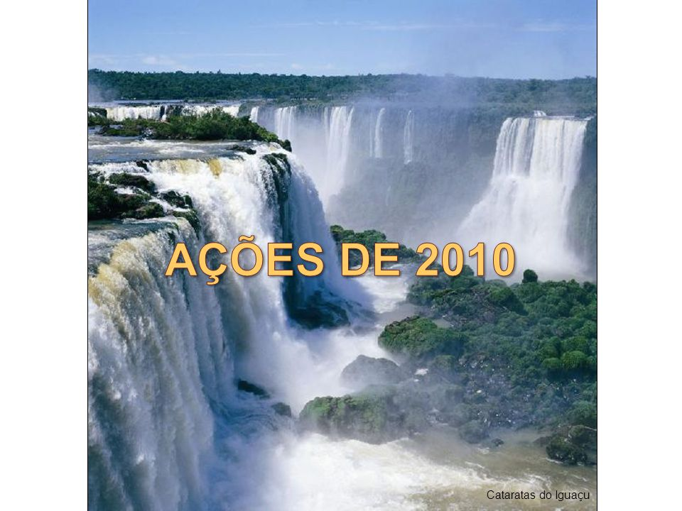 AÇÕES DE 2010 Cataratas do Iguaçu